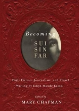 Eaton, Edith Maude Becoming Sui Sin Far
