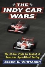 Whitaker, Sigur E. The Indy Car Wars