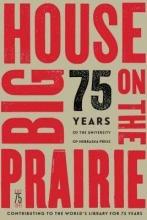 University of Nebraska Press Big House on the Prairie