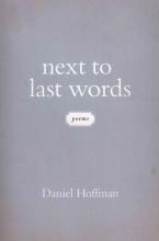 Hoffman, Daniel Next to Last Words