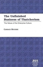 Candace Hetzner The Unfinished Business of Thatcherism