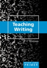 P. L. Thomas Teaching Writing Primer