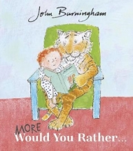 Burningham, John More Would You Rather