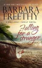 Freethy, Barbara Falling for a Stranger