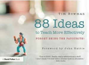 Tim Bowman 88 Ideas to Teach More Effectively