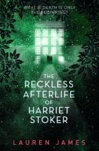 Lauren James, The Reckless Afterlife of Harriet Stoker