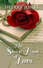 Jones, Sherry The Sharp Hook of Love
