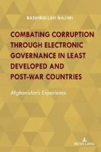 Bashirullah Najimi Combating Corruption Through Electronic Governance in Least Developed and Post-war Countries