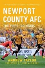 Andrew Taylor Newport County AFC The First 100 Years