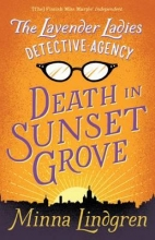 Lindgren, Minna The Lavender Ladies Detective Agency: Death in Sunset Grove