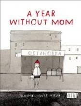Tolstikova, Dasha A Year Without Mom