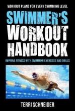 Terri Schneider The Swimmer`s Workout Handbook