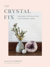 Juliette Thornbury The Crystal Fix