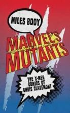 Booy, Miles Marvel`s Mutants