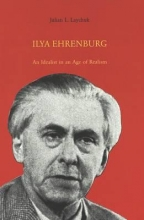 Laychuk, Julian L. Ilya Ehrenburg: An Idealist in an Age of Realism