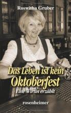 Gruber, Roswitha Das Leben ist kein Oktoberfest
