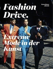 Fashion Drive. Extreme Mode in der Kunst
