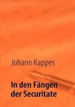 Kappes, Johann In den Fängen der Securitate