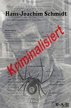 Schmidt, Hans-Joachim Kriminalisiert