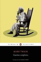 Twain, Mark Mark Twain Cuentos completos Complete Stories of Mark Twain