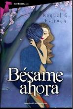 Estruch, Raquel G. Bésame ahora
