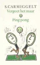 S.  Carmiggelt Vergeet het maar . Ping pong