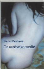 Boskma, P. De Aardse Komedie