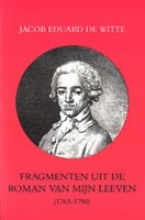 J.E. de Witte Fragmenten uit de roman van mijn leeven