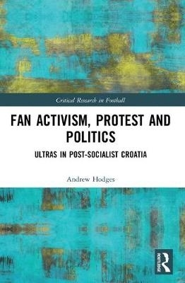 Andrew Hodges,Fan Activism, Protest and Politics
