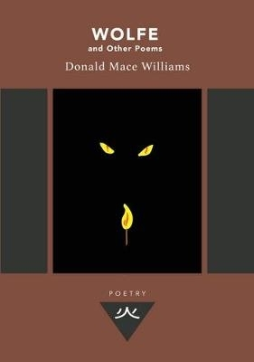Donald Mace Williams,Wolfe and Other Poems