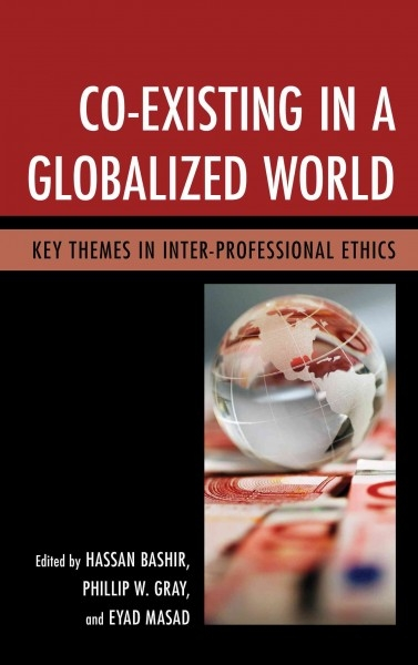 Hassan Bashir,   Phillip W. Gray,   Eyad Masad,Co-Existing in a Globalized World