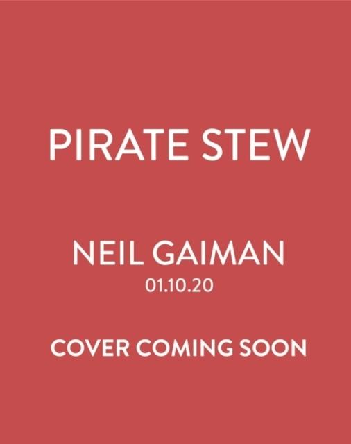 Neil Gaiman, Chris Riddell,Pirate Stew