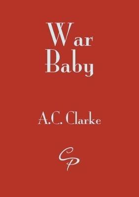 A. C. Clarke,War Baby