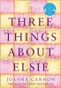Joanna Cannon, Three Things About Elsie