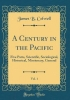 Colwell, James B., A Century in the Pacific, Vol. 1
