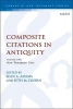 Sean A. (University of Glasgow, UK) Adams,   Seth M. (Wheaton College, USA) Ehorn, Composite Citations in Antiquity