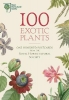 , 100 Exotic Plants from the Rhs