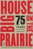 University of Nebraska Press, Big House on the Prairie