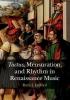 DeFord, Ruth I., Tactus, Mensuration and Rhythm in Renaissance Music