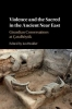 Ian Hodder, Violence and the Sacred in the Ancient Near East