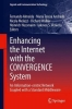 , Enhancing the Internet with the CONVERGENCE System