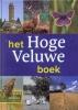 <b>Wim Nijhof, ElioPelzers</b>,Het Hoge Veluwe Boek