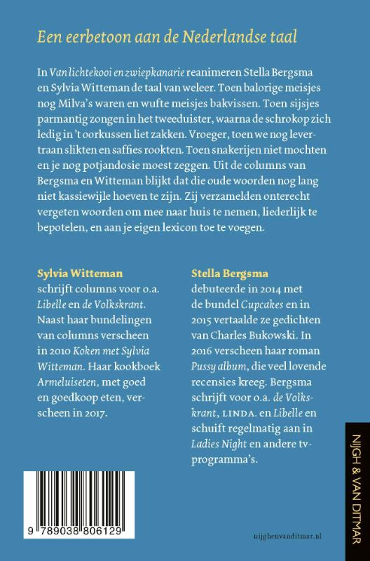Stella Bergsma, Sylvia Witteman,Van lichtekooi en zwiepkanarie