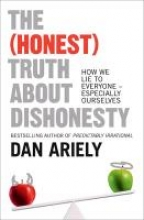 Dan Ariely The (Honest) Truth About Dishonesty