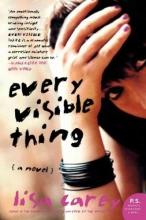 Carey, Lisa Every Visible Thing