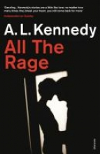 Kennedy, A. L. All the Rage