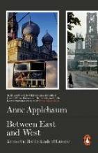 Anne,Applebaum,Between East and West