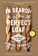 Fromartz, Samuel In Search of the Perfect Loaf