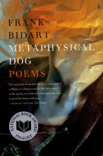 Bidart, Frank Metaphysical Dog