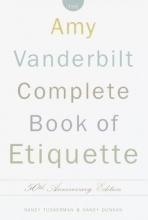 Tuckerman, Nancy The Amy Vanderbilt Complete Book of Etiquette